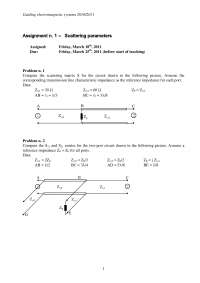 Guiding electromagnetic systems - Homework 1 - Scattering Parameters - Prof. Pirinoli - 2010/2011