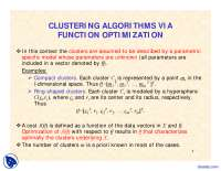 Clustering Algorithms Via Function Optimization