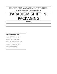 Paradigm shift in packaging