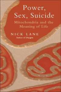 Power, Sex, Suicide; Mitochondria And The Meaning Of Life - Nick Lane