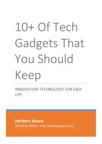 10+ of Tech Gadgets That You Should Keep